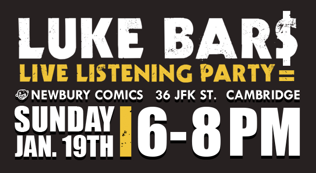 Luke Bar$ Listening Party Harvard Square Cambridge MA location Sunday Januray 19th @ 6-8PM