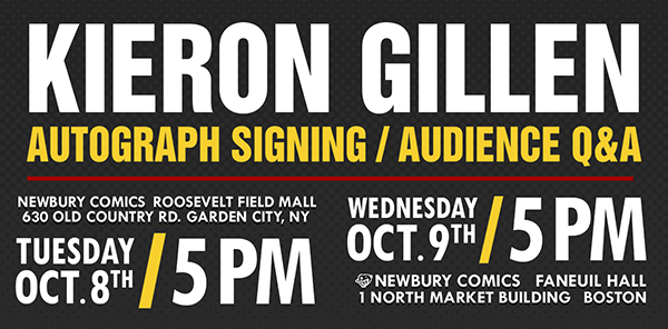 Kieron Gillen Autograph Signing & Audience Q&A at Roosevelt Field NY location October 8th @ 5PM and at Faneuil Hall, MA location October 9th @ 5:00 PM